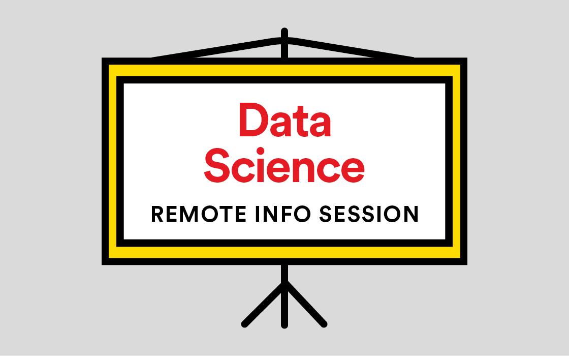 Data Science Info Session Remote Livestream