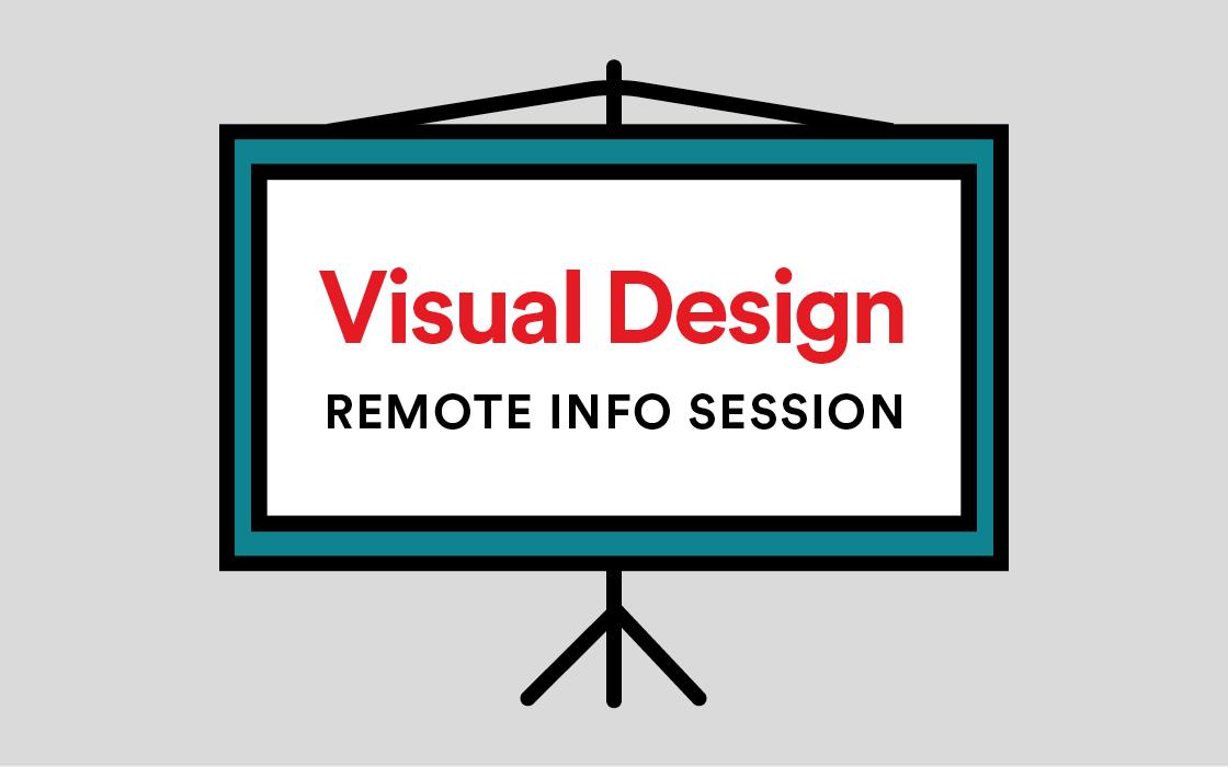 Visual Design Remote (Online) Info Session Livestream