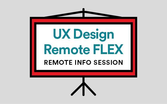 User Experience Design Immersive Remote (Flex) Info Session Livestream