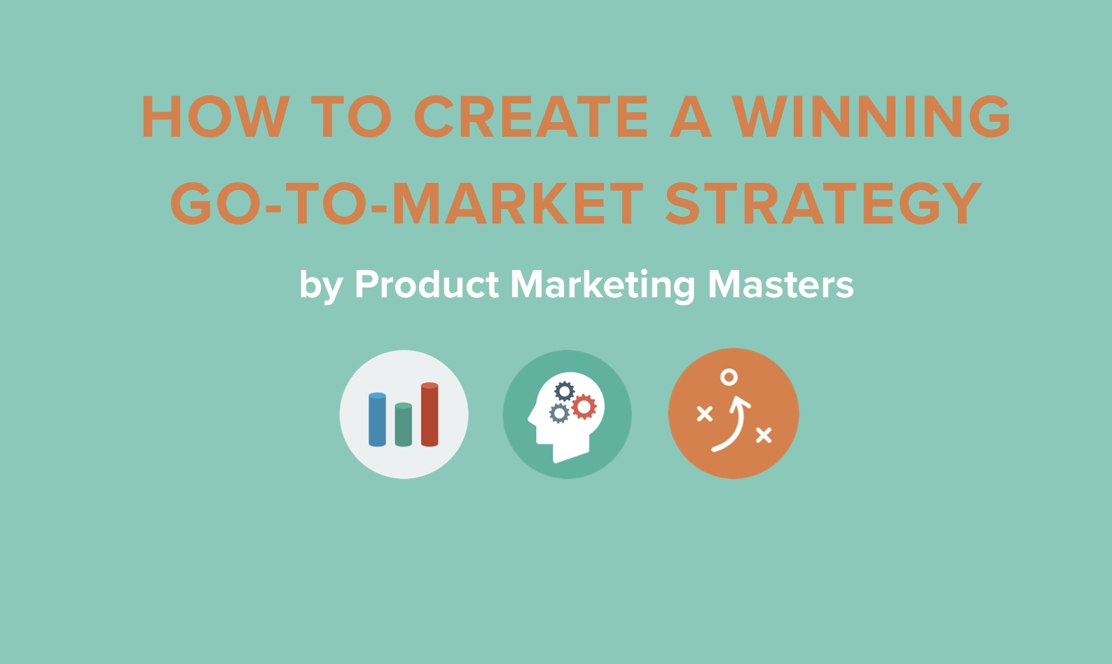 How to Create a Winning Go-To-Market Strategy