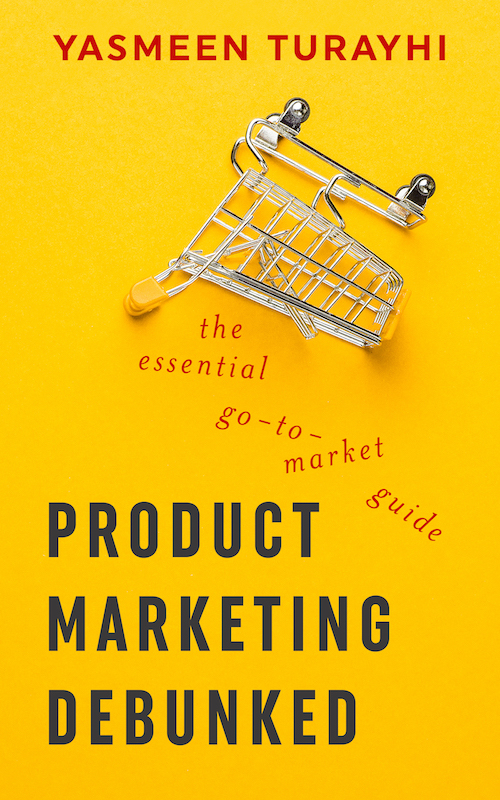 Product Marketing Debunked: A Talk by Author Yasmeen Turayhi