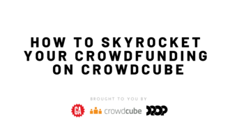 How to skyrocket your crowdfunding on Crowdcube