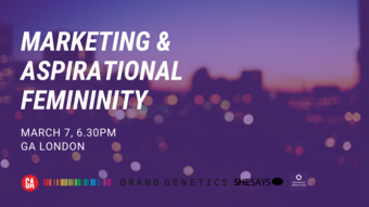Brand Genetics Presents: Marketing & Aspirational Femininity