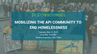Project by Project LA: Mobilizing the API Community to End Homelessness