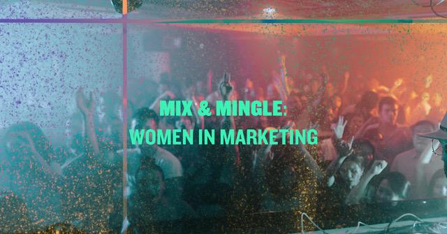 Mix&Mingle: Women in Marketing