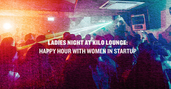 Kilo ladies night: Happy Hour with Women in Startups