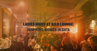 Kilo ladies night: Inspiring Women in Data