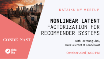 Nonlinear Latent Factorization for Recommender Systems (feat. Condé Nast)