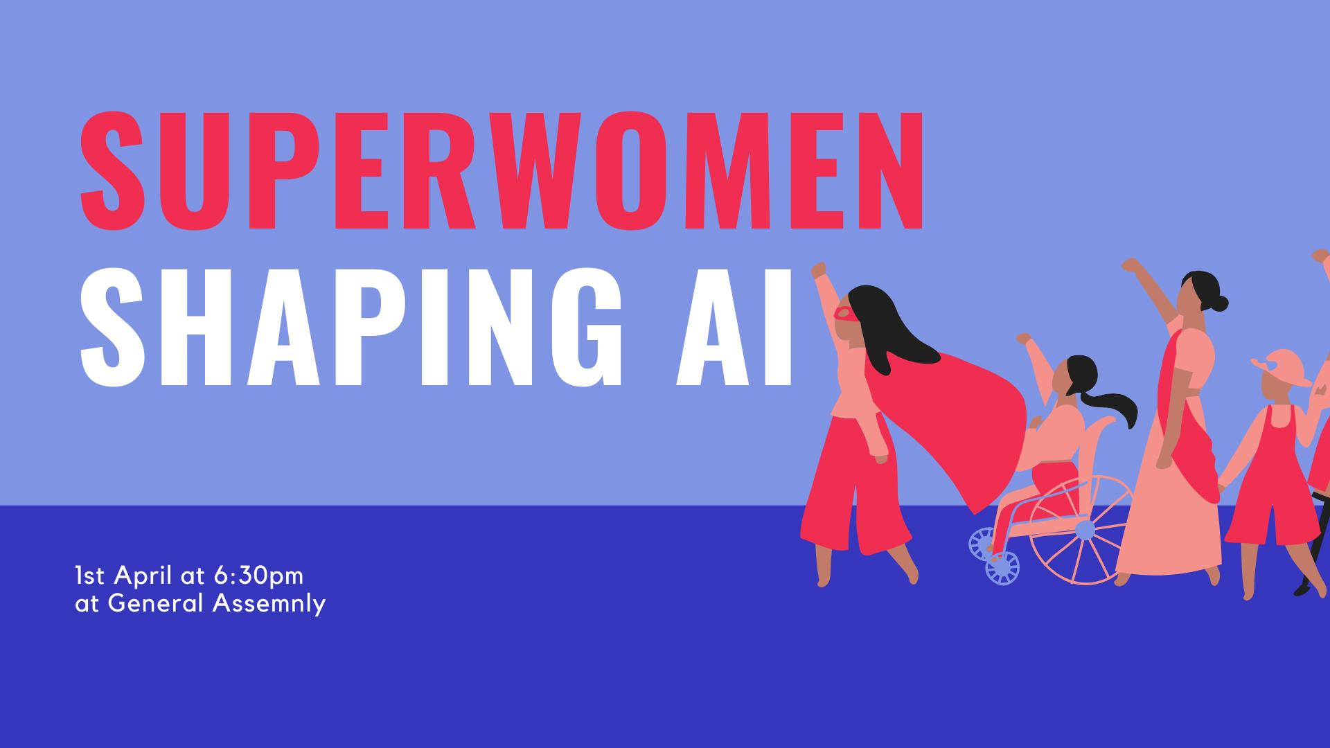 Superwomen Shaping AI