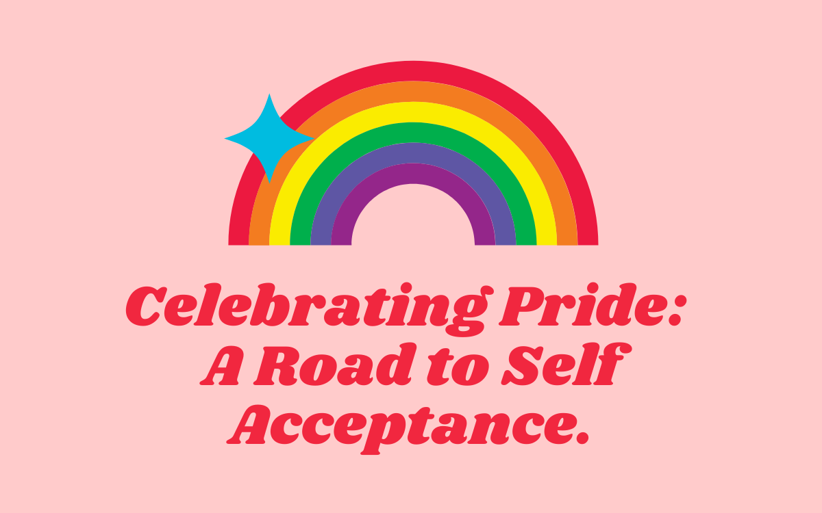 Celebrating Pride: A Road to Self Acceptance