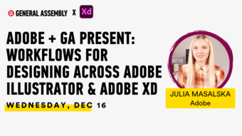 ADOBE + GA PRESENT: Workflows for Designing Across Adobe Illustrator & Adobe XD