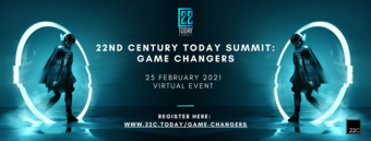 22nd Century Today Summit: Game Changers