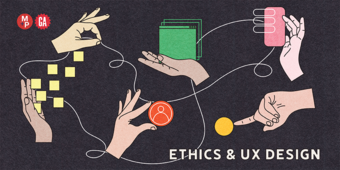 Ethics in UX Design presented by GA x Mathys + Potestio
