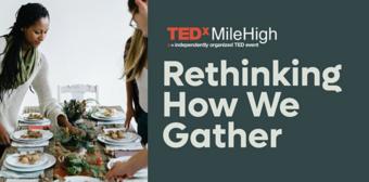 TedX Presents: Rethinking How We Gather