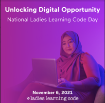 Unlocking Digital Opportunity: National Ladies Learning Code Day