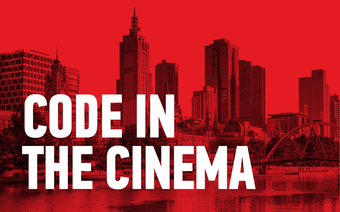 Code in the Cinema for Melbourne International Film Festival