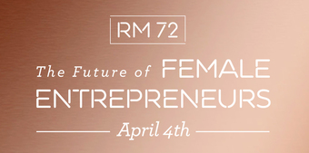 RM 72: The Future of Female Entrepreneurs