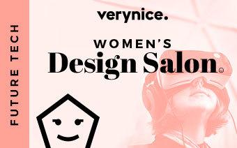 verynice Women's Design Salon: Future Tech