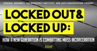 Locked Out & Locked Up - How A New Generation is Combatting Mass Incarceration