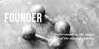 Founder Bootcamp: Stages of the Startup Journey