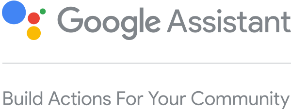 Build Actions for Your Community with Google Assistant