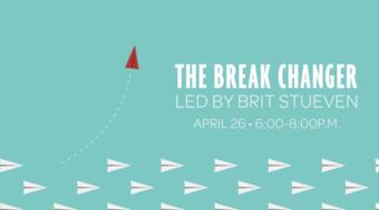 The Break Changer: Taking a Break Can Change Everything