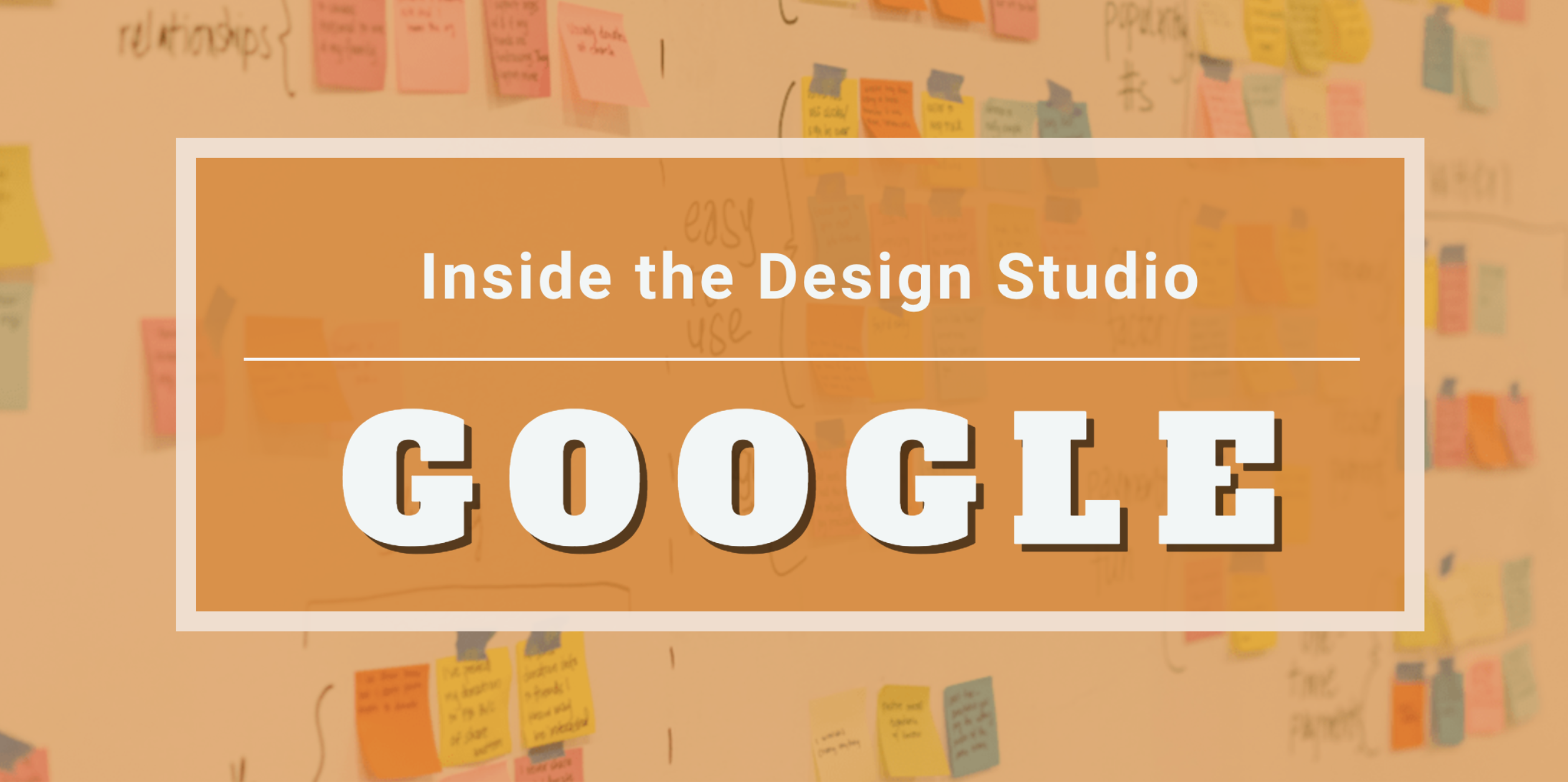Inside The Design Studio: Google